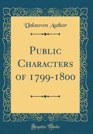 Public Characters of 1799-1800 (Classic Reprint) by Unknown Author image