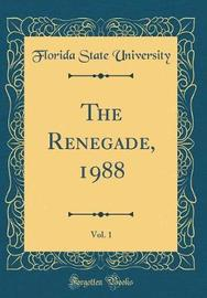 The Renegade, 1988, Vol. 1 (Classic Reprint) by Florida State University image