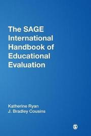 The SAGE International Handbook of Educational Evaluation by Katherine E. Ryan