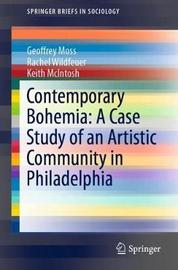 Contemporary Bohemia: A Case Study of an Artistic Community in Philadelphia by Geoffrey Moss