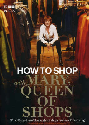 How to Shop with Mary, Queen of Shops by Mary Portas image