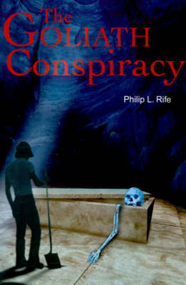 The Goliath Conspiracy by Philip L. Rife image