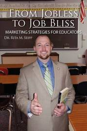 From Jobless to Job Bliss by Dr. Rita M. Seipp image