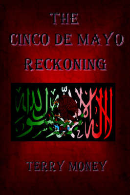 The Cinco de Mayo Reckoning by Terry Money