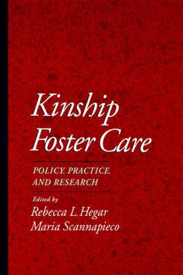 Kinship Foster Care by Rebecca L. Hegar
