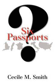 Six Passports:? by Cecile M. Smith image