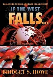 If the West Falls... by Bridget S Howe