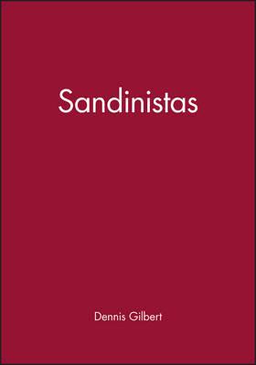 Sandinistas by Dennis Gilbert