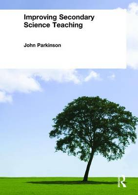 Improving Secondary Science Teaching by John Parkinson image