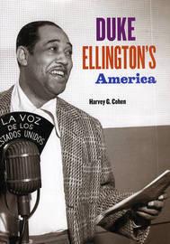 Duke Ellington's America by Harvey G. Cohen image