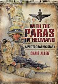 With the Paras in Helmand by Craig Allen