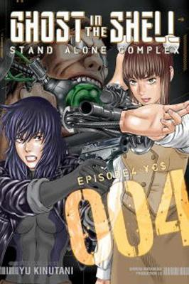 Ghost in the Shell: Volume 4: Stand Alone Complex by Yu Kinutani