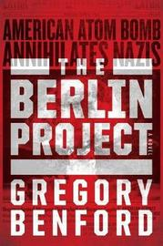 The Berlin Project by Gregory Benford