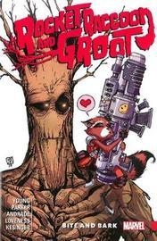 Rocket Raccoon & Groot Vol. 0: Bite And Bark by Brian Michael Bendis