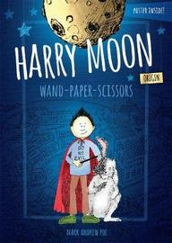 Harry Moon Wand Paper Scissors Origin Color Edition by Mark Andrew Poe