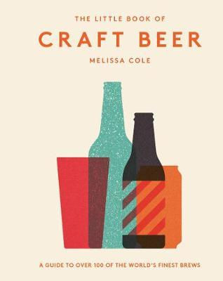 The Little Book of Craft Beer by Melissa Cole