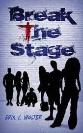 Break the Stage by Erik V Wolter