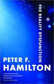 The Reality Dysfunction (Night's Dawn #1) by Peter F Hamilton