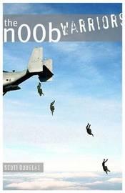 The N00b Warriors by Scott Douglas