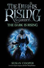 The Dark Is Rising (Dark is Rising #2) by Susan Cooper