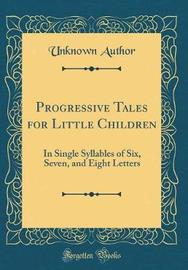 Progressive Tales for Little Children by Unknown Author image