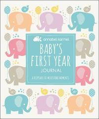 Baby's First-Year Journal by Annabel Karmel
