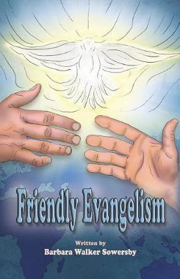 Friendly Evangelism by Barbara Walker Sowersby image