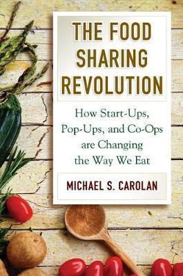 The Food Sharing Revolution by Michael S. Carolan image