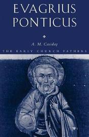 Evagrius Ponticus by Augustine Casiday