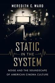 Static in the System by Meredith C. Ward