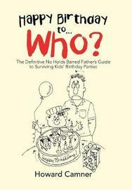 Happy Birthday to . . . Who? by Howard Camner