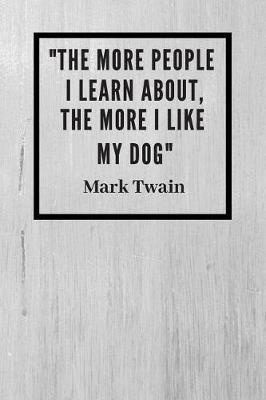 The more people I learn about, the more I like my dog by Scopettah Books