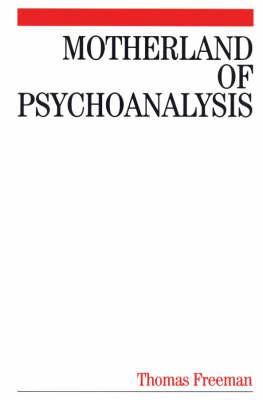 Motherland of Psychoanalysis by Thomas Freeman image