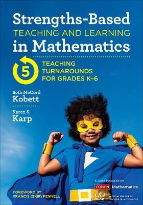 Strengths-Based Teaching and Learning in Mathematics by Beth McCord Kobett