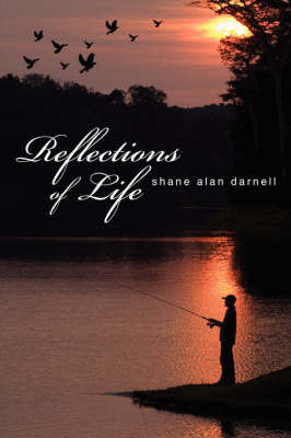 Reflections of Life by Shane Alan Darnell image