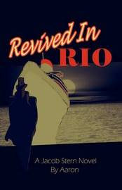 Revived in Rio by Aaron