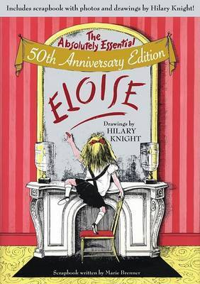 Kay Thompson's Eloise: The Absolutely Essential 50th Anniversary Edition by Kay Thompson