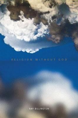 Religion Without God by Ray Billington