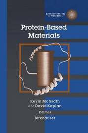 Protein-Based Materials by David Kaplan