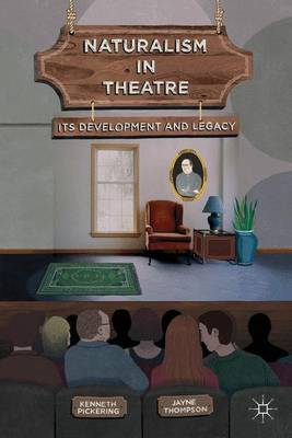 Naturalism in Theatre by Kenneth Pickering