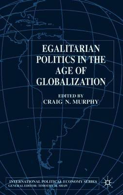 Egalitarian Politics in the Age of Globalization by Craig Murphy image
