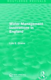 Water Management Innovations in England by Lyle E. Craine