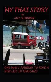 My Thai Story by Guy Lilburne