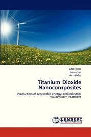 Titanium Dioxide Nanocomposites by Emara Adel