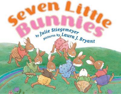 Seven Little Bunnies by Julie Stiegemeyer