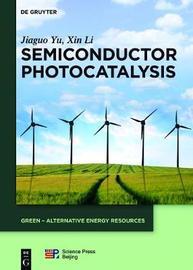 Semiconductor Photocatalysis by Jiaguo Yu