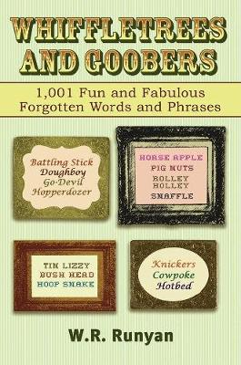 Whiffletrees and Goobers by W.R. Runyan