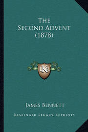 The Second Advent (1878) by James Bennett