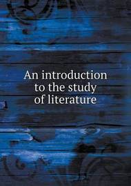 An Introduction to the Study of Literature by Edwin Herbert Lewis