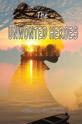 The Unwonted Heroes by Jessica Grimsley